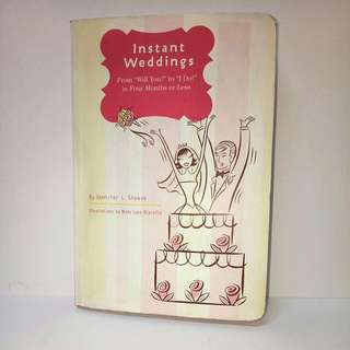 """Instant Weddings - from """"Will you"""" to """"I do!"""" in Four months or less"""