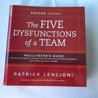 The five dysfunctions of a team facilitator's guide (2nd edition)