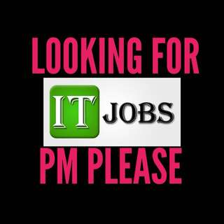 LOOKING FOR IT JOBS