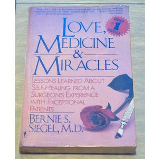 Love, Medicine and Miracles by Bernie Siegel
