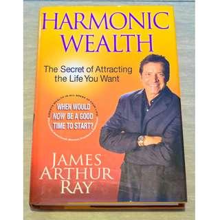 Harmonic Wealth by James Arthur Ray