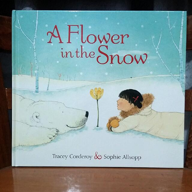 A Flower In The Snow - Tracey Corderoy & Sophie Allsopp