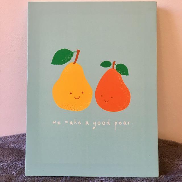Canvas print - we make a good pear