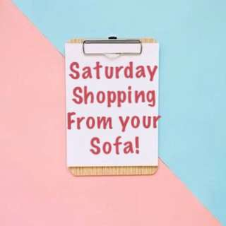 SATURDAY SHOPPING FROM YOUR SOFA