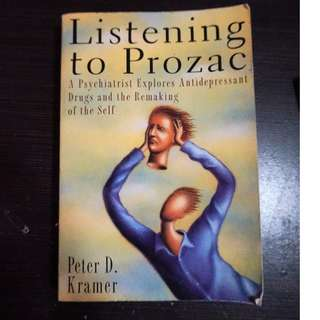 Listening to Prozac : A Psychiatrist Explores Antidepressant Drugs and the Remaking of the Self