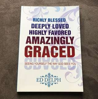 Richly Blessed Deeply Loved Highly Favoured Amazingly Graced by Ed Delph