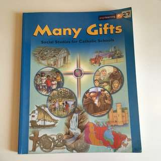 Many Gifts Social Studies for Catholic Schools, Gage, elementary school textbook ISBN: 0-7715-8002-9