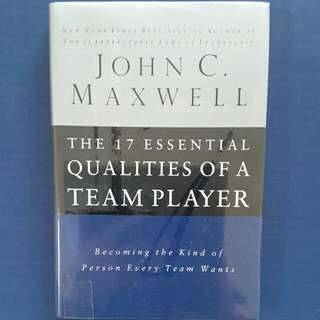 The 17 Essential Qualities of A Team Player by John C Maxwell