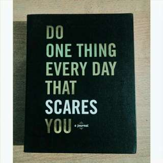Journal - Do One Thing Every Day That Scares You
