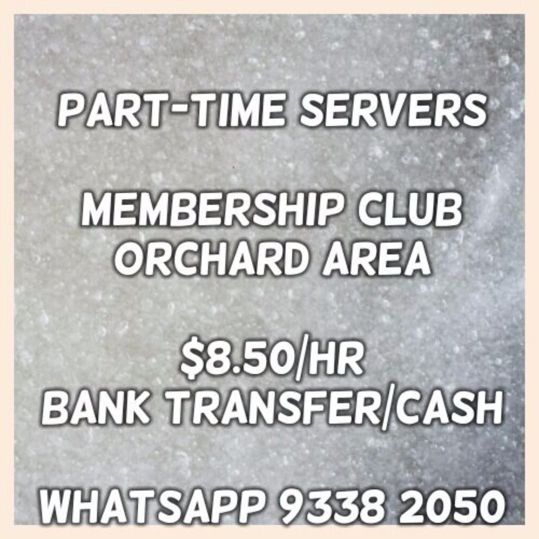 Part-time Servers Membership Club @ Orchard
