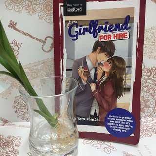 Girlfriend for hire, Three words, Eight letters, Say it, and Im yours (Book 1&2)