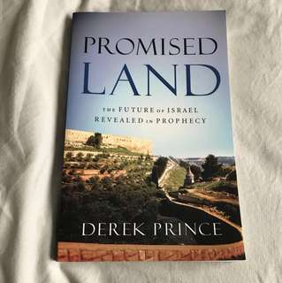 Promised Land - The Future of Israel Revealed in Prophecy by Derek Prince