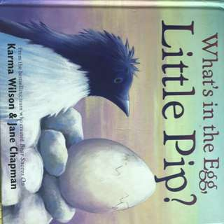 What's in the egg, little pip? By karma wilson and Jane Chapman