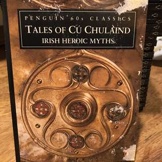 Tales of Cú Chulaind Irish Heroic Myths  [Penguin 60s Classic Collectibles]