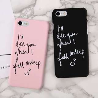 """I See You When I Fall Asleep"" Phone Casing"
