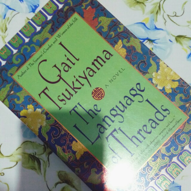 The Language Of Threads Gail Tsukiyama Books Books On Carousell