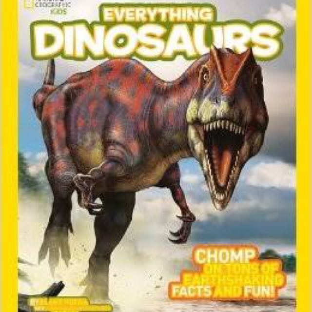 Everything dinosaurs by national geographic kids