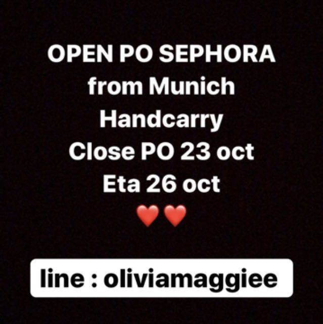 OPEN PO SEPHORA HAND CARRY FROM MUNICH