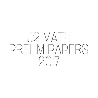J2 Math Prelim Papers 2017 (with answers)