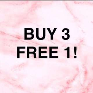 BUY 3 FREE 1!!!