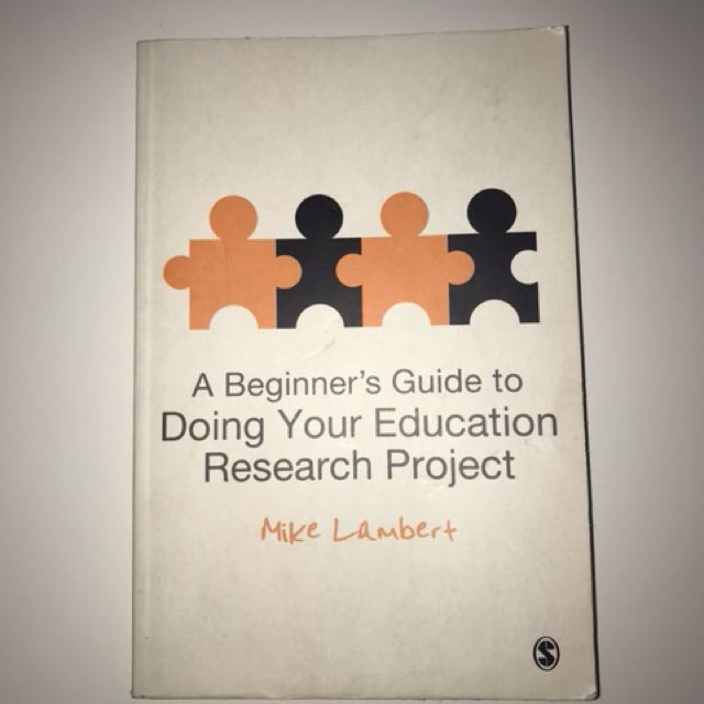 A beginners guide to doing your education research project by Mike Lambert