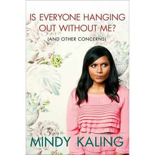 (Ebook) Is Everyone Hanging Out Without Me? by Mindy Kaling