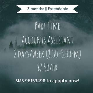 Job: Part Time Accounts Assistant *2days/week* || $7.50/hr