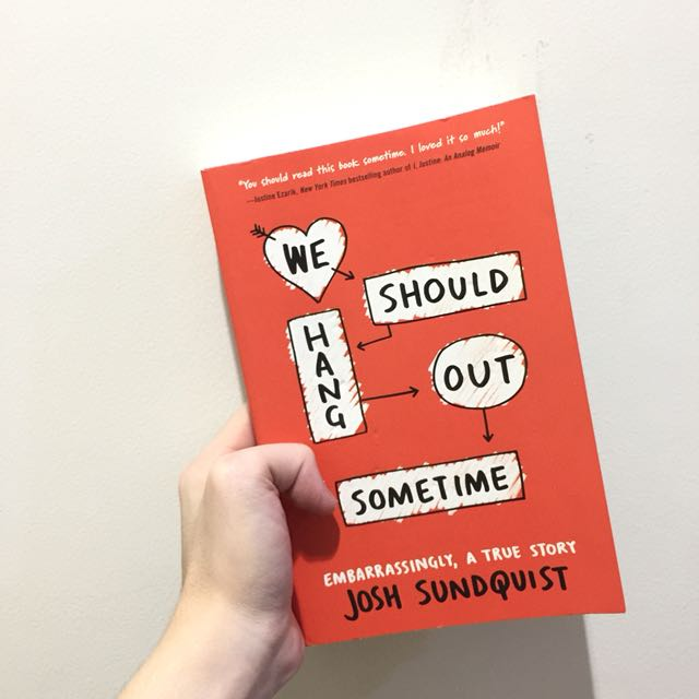 Novel we should hang out sometime - josh sundquist