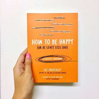 How To Be Happy (Or at least less sad) by Lee Crutchley