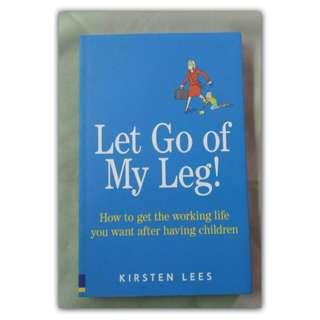 Let go of my leg!