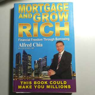 Mortgage and Grow Rich