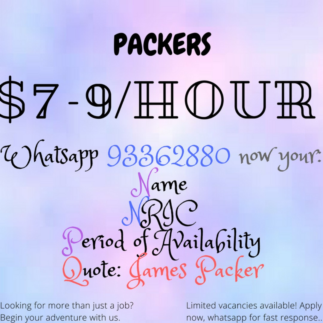 PACKERS NEEDED! WORK WITH FRIENDS!!(: WHATSAPP NOW FOR FAST RESPONSE