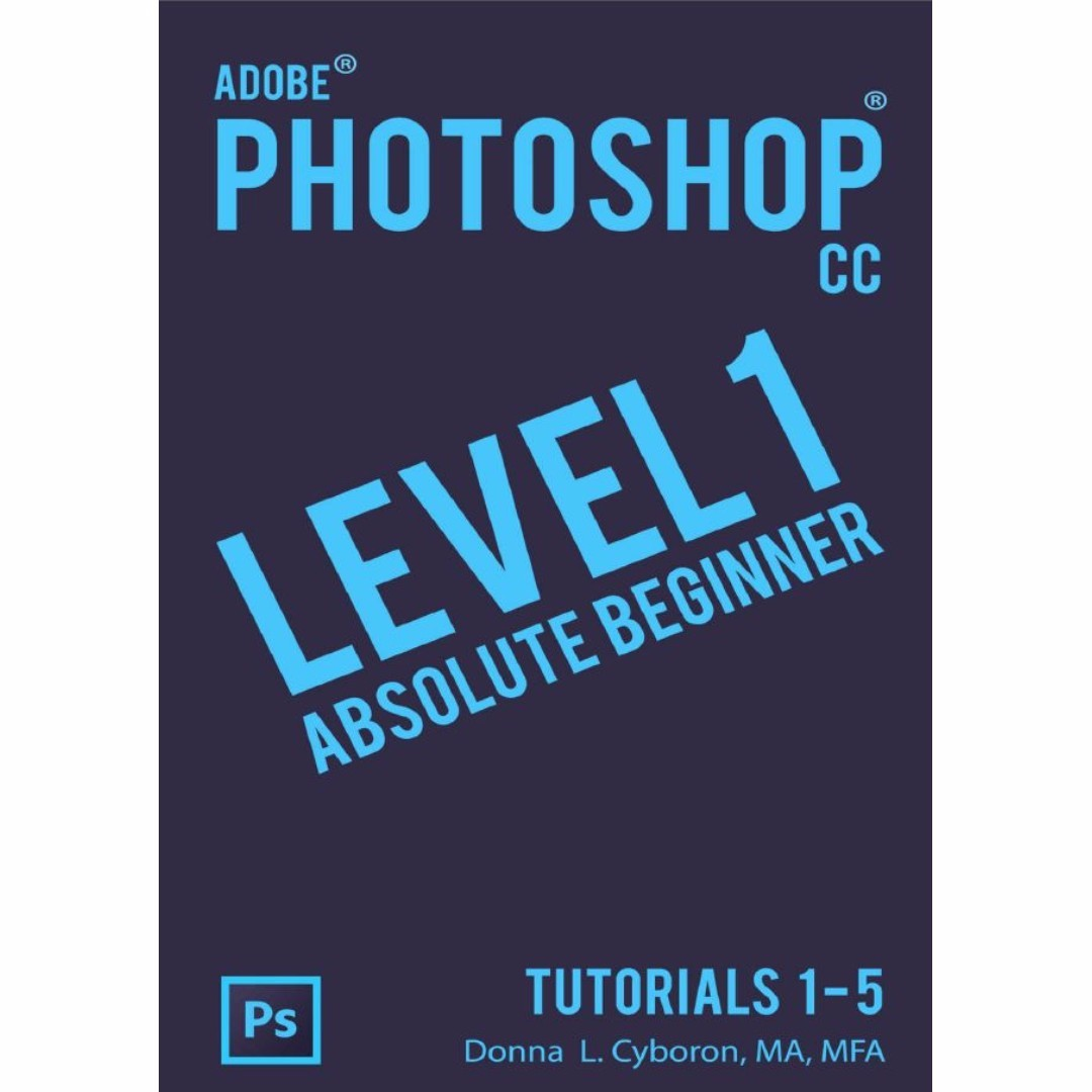 Photoshop cc level 1 absolute beginner digital pdf book photoshop cc level 1 absolute beginner digital pdf book baditri Gallery