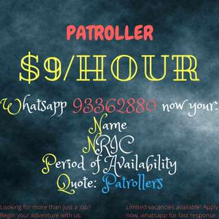 PATROLLERS NEEDED!! JOIN US NOW!! *NO EXPERIENCE NEEDED* WHATSAPP FOR FAST RESPONSE