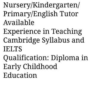 Nursery/Kindergarten/Primary/English Tutor Available