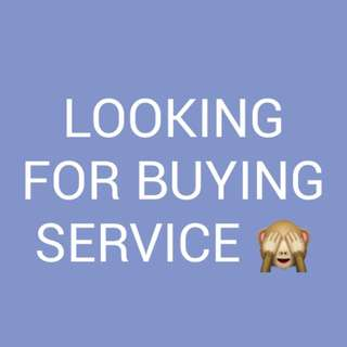 Looking For Buying Service