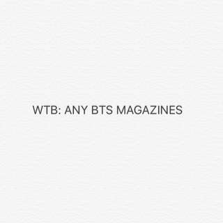 WTB Any BTS magazines
