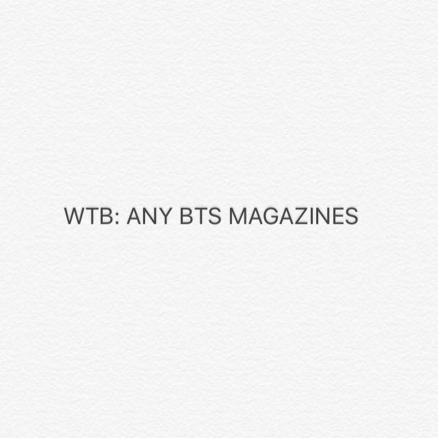 WTB Any BTS magazines
