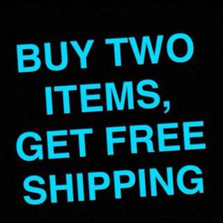 FREE SHIPPING ON 2 ITEMS