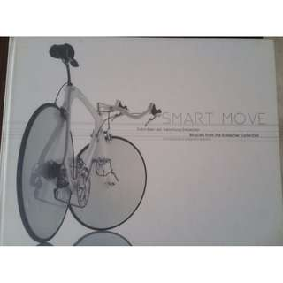 Smart Move- Bicycles From the Embacher Collection Book