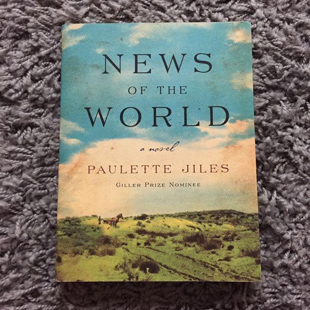 """""""NEWS OF THE WORLD"""" - Paulette Jiles"""