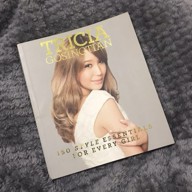 150 Style Essentials For Every Girl by Tricia Gosingtian