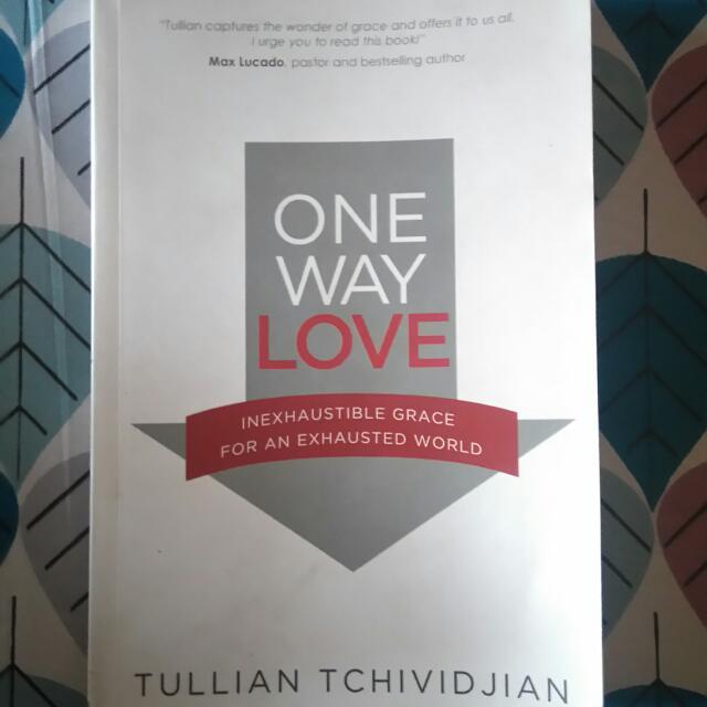 One Way Love - Tullian Tchividjian