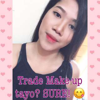 Trade Make-up here! 🙃💕