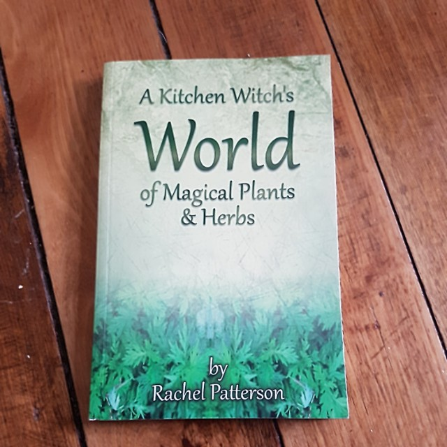 A Kitchen Witch's World of Magical Plants & Herbs - Rachel Patterson
