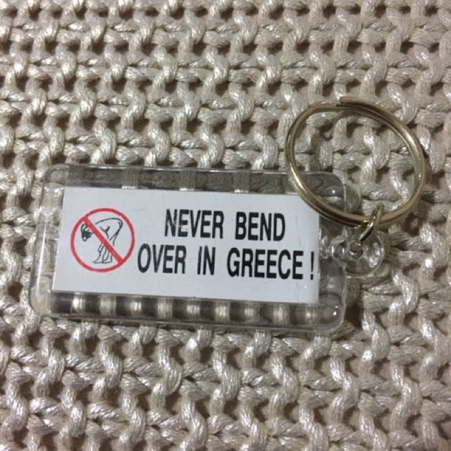 Don't Bend Over in Greece Key Ring