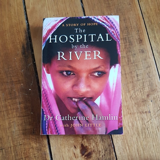 The Hospital by the River - Dr Catherine Hamlin