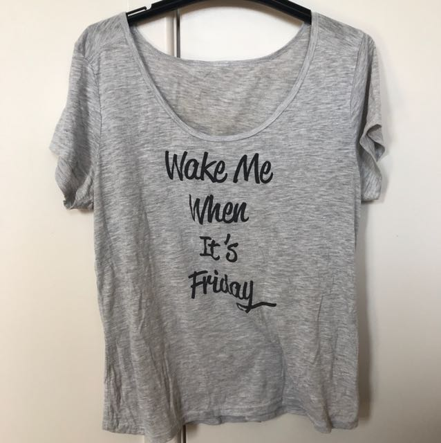 'Wake me up when it's Friday' T-Shirt