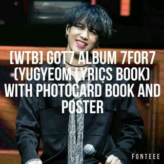 [WTB] GOT7 ALBUM 7FOR7 (YUGYEOM LYRICS BOOK) WITH PHOTOCARD BOOK AND POSTER