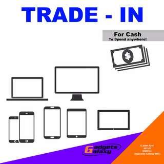 Trade in Get Cash. ( Singapore used Laptop / Desktop Trade in Centre )
